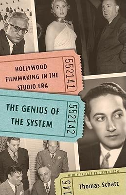 The Genius of the System : Hollywood Filmmaking in the Studio Era