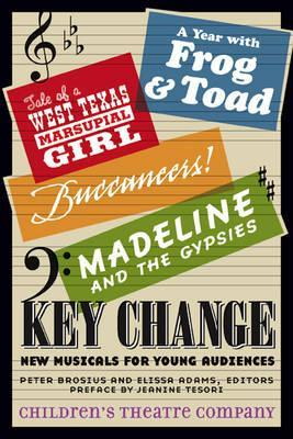 Key Change  New Musicals for Young Audiences