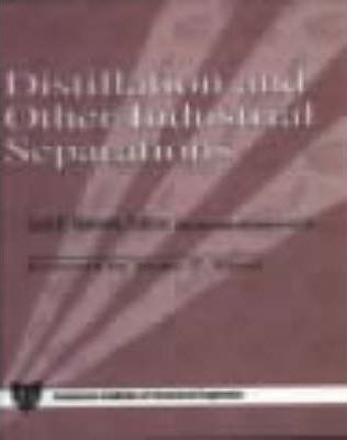 Distillation and Other Industrial Separations