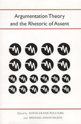 Argumentation Theory and the Rhetoric of Assent