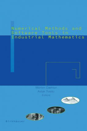 Numerical Methods and Software Tools in Industrial Mathematics