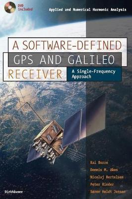 A Software-Defined GPS and Galileo Receiver : Kai Borre