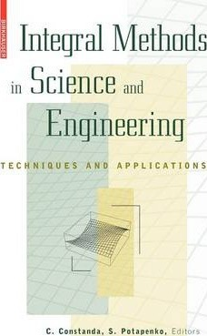 Integral Methods in Science and Engineering: Techniques and Applications