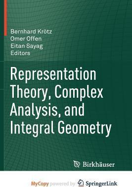 Representation Theory, Complex Analysis, and Integral Geometry