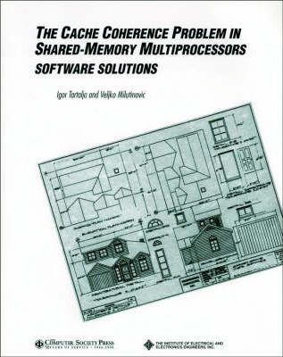 The Cache Coherence Problem in Shared-Memory Multiprocessors: Software Solutions
