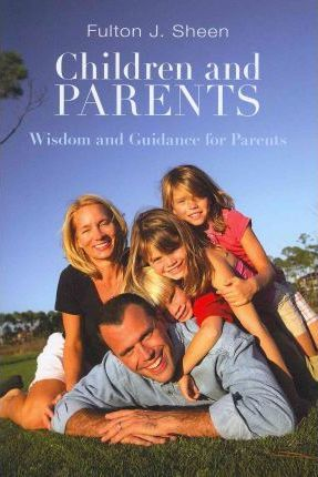 Children and Parents  Wisdom and Guidance for Parents