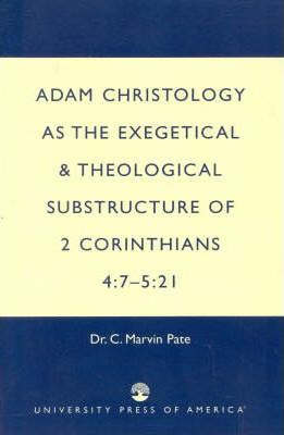 Adam Christology as the Exegetical and
