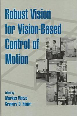 Robust Vision for Vision-based Control of Motion