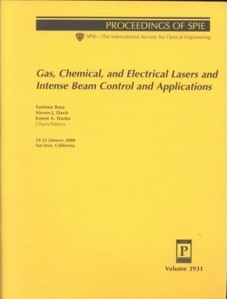 Gas Chemical and Electrical Lasers and Intense Beam Control and Applications