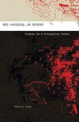 The Material of Poetry  Sketches for a Philosophical Poetic