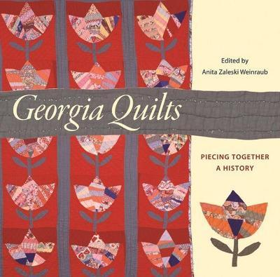 Georgia Quilts : Piecing Together a History