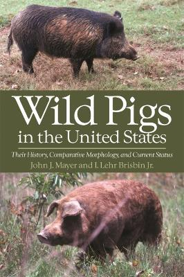 Wild Pigs of the United States: Their History, Morphology, and Current Status