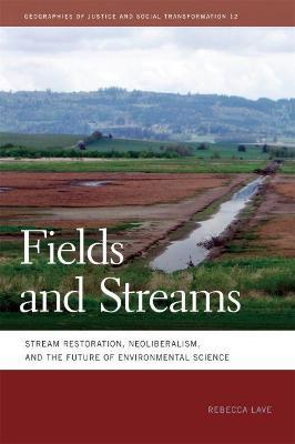 Fields and Streams  Stream Restoration, Neoliberalism, and the Future of Environmental Science