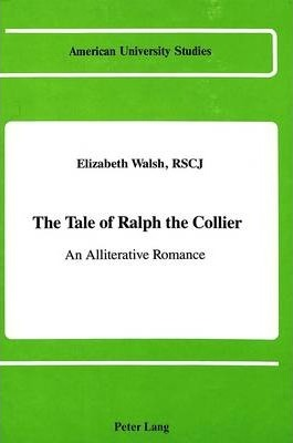 The Tale of Ralph the Collier  An Alliterative Romance