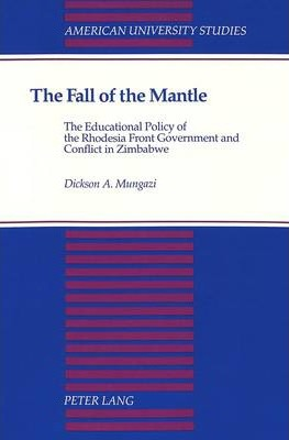 The Fall of the Mantle: The Educational Policy of the Rhodesia Front Government and Conflict in Zimbabwe