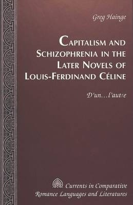 Capitalism and Schizophrenia in the Later Novels of Louis-Ferdinand Celine  D'un-l'autre