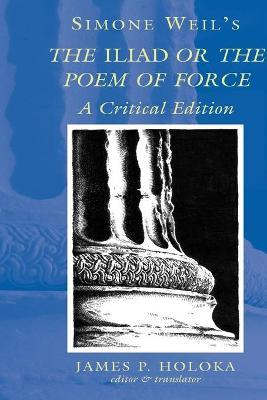 Simone Weil's the Iliad or the Poem of Force