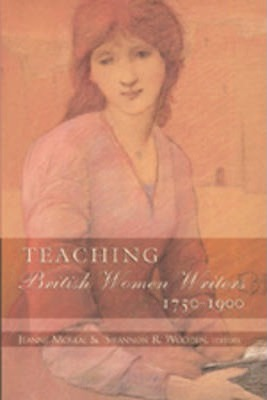 Teaching British Women Writers 1750-1900