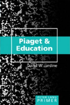 Piaget and Education Primer