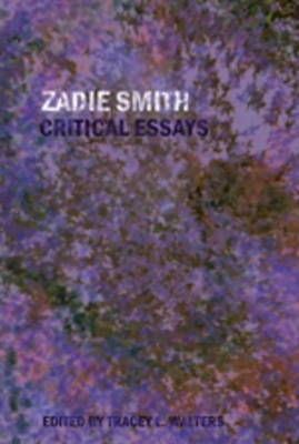 Zadie Smith: Critical Essays