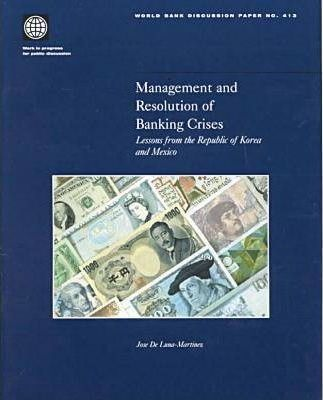 Management and Resolution of Banking Crises: Lessons from the Republic of Korea and Mexico