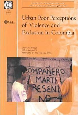 Urban Poor Perceptions of Violence and Exclusion in Colombia