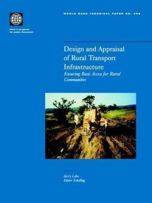 Design and Appraisal of Rural Transport Infrastructure: Ensuring Basic Access for Rural Communities