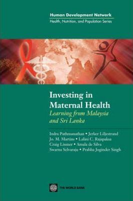 Investing in Maternal Health in Malaysia and Sri Lanka: Learning from Malaysia and Sri Lanka