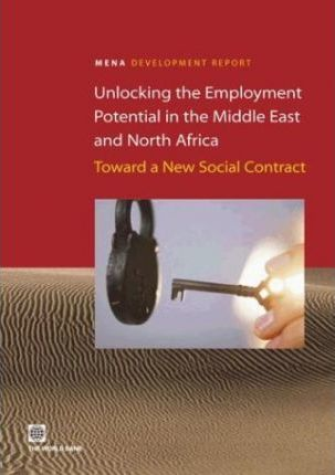 Unlocking the Employment Potential in the Middle East and North Africa  Toward a New Social Contract