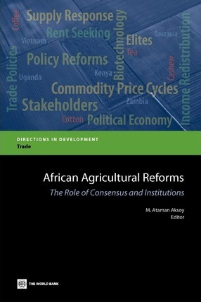 African Agricultural Reforms  The Role of Consensus and Institutions