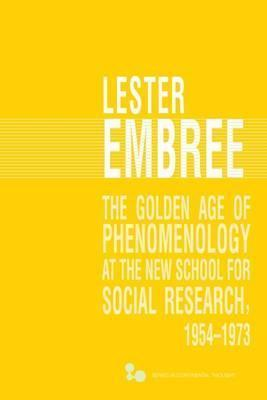 The Golden Age of Phenomenology at the New School for Social Research, 1954-1973