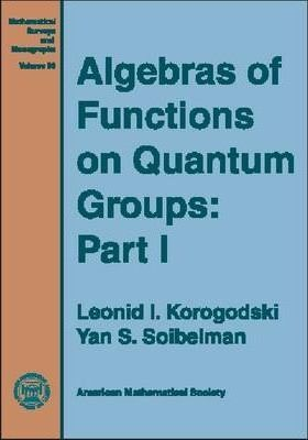 Algebras of Functions on Quantum Groups, Part 1