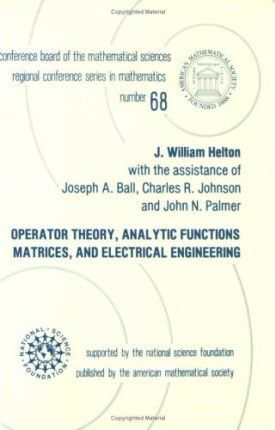 Operator Theory, Analytic Functions, Matrices, and Electrical Engineering