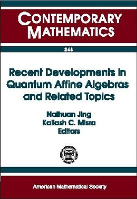 Recent Developments in Quantum Affine Algebras and Related Topics
