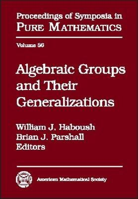 Algebraic Groups and Their Generalizations