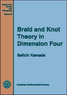 Braid and Knot Theory in Dimension Four