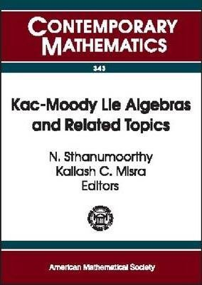 Kac-Moody Lie Algebras and Related Topics