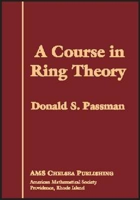 A Course in Ring Theory