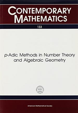 p-Adic Methods in Number Theory and Algebraic Geometry