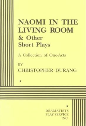 Captivating Naomi In The Living Room And Other Short Plays .