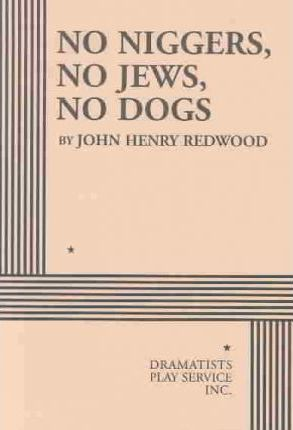 No Niggers, No Jews, No Dogs : John Henry Redwood : 9780822218289