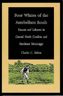 the plight of the impoverished whites of the antebellum south At the other end of the spectrum were what was referred to as poor white trash, dirt poor farmers scratching out a living in the clay soil of the hills those poor whites, non-slave owners, were reduced to ignorance and degeneracy by the slave system, according to some.