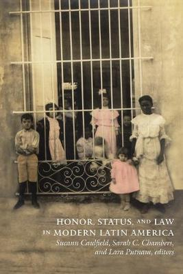 Honor, Status, and Law in Modern Latin America