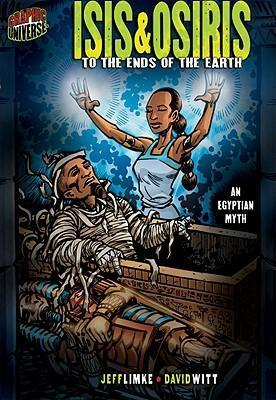 Isis & Osiris: To The Ends Of The Earth (An Egyptian Myth) : Jeff