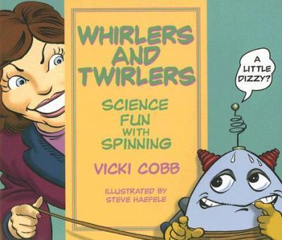 Whirlers and Twirlers  Science Fun with Spinning