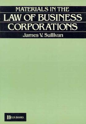 Materials in the Law of Business Corporations  With Special Reference to the Law of New York