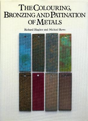 The Colouring, Bronzing, and Patination of Metals