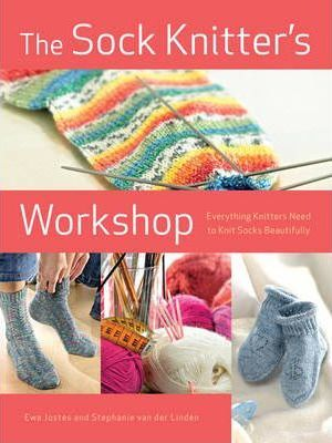 The Sock Knitter S Workshop Everything Knitters Need To Knit Socks