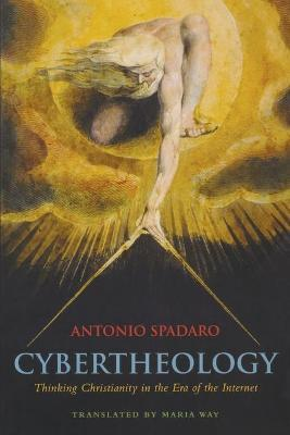 Cybertheology : Thinking Christianity in the Era of the Internet