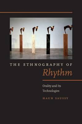 The Ethnography of Rhythm: Orality and Its Technologies